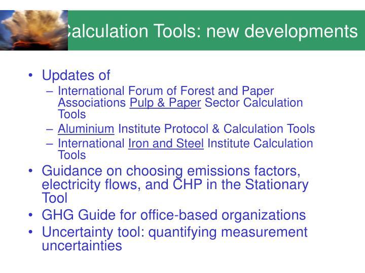 Calculation Tools: new developments