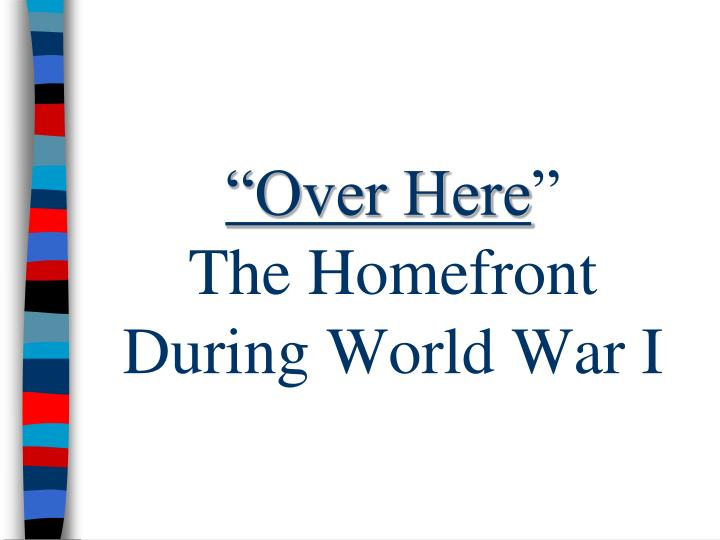 over here the homefront during world war i n.