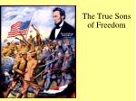 the true sons of freedom