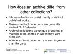 how does an archive differ from other collections