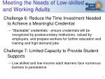 meeting the needs of low skilled and working adults1