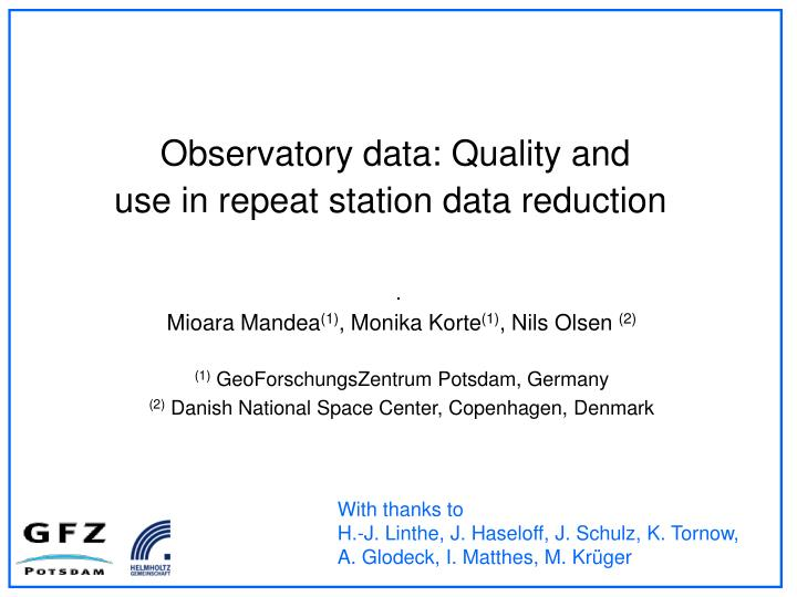 observatory data quality and use in repeat station data reduction n.