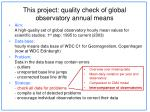 this project quality check of global observatory annual means
