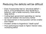 reducing the deficits will be difficult