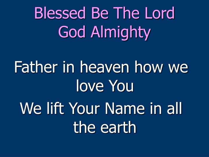 blessed be the lord god almighty n.