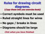 rules for drawing circuit diagrams copy these into you exercise book
