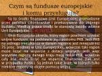 czym s fundusze europejskie i komu przys uguj