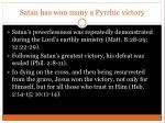satan has won many a pyrrhic victory1