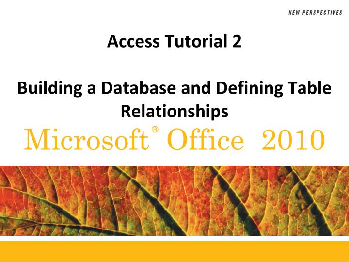 access tutorial 2 building a database and defining table relationships n.