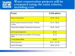 water conservation projects will be compared using the same criteria including cost