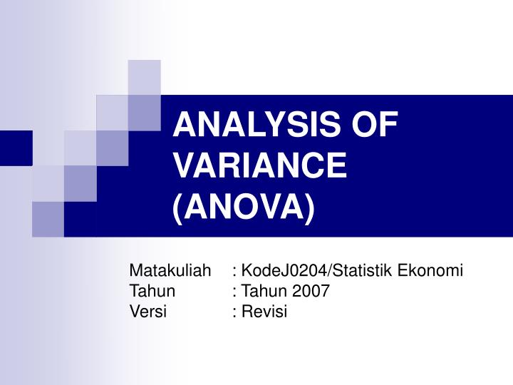 anova anova 2anova— analysis of variance and covariance the regress command (see[r] regress) will display the coefficients, standard errors, etc, of theregression model underlying the last run of anova.