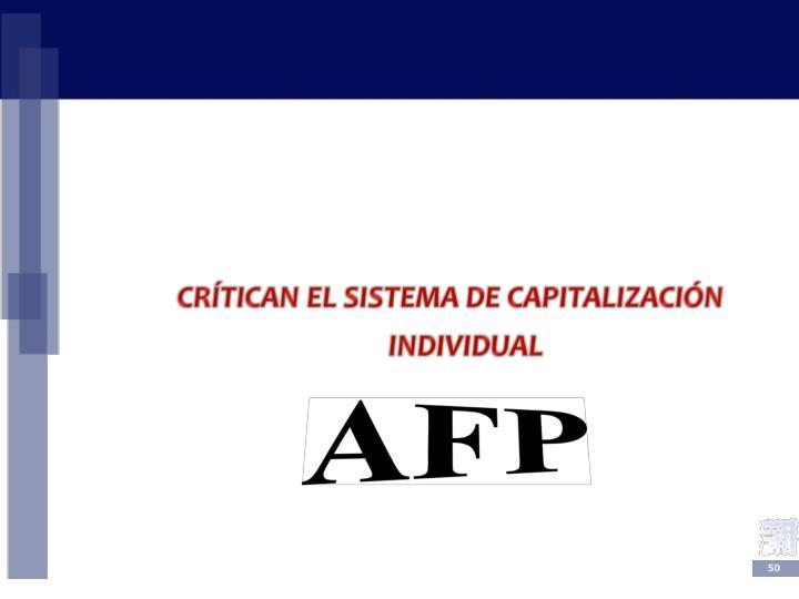CRÍTICAN EL SISTEMA DE CAPITALIZACIÓN INDIVIDUAL
