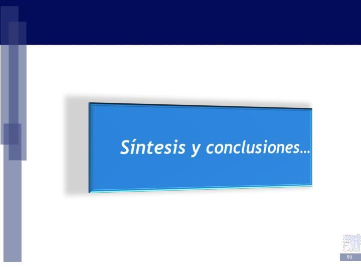 Síntesis y conclusiones…
