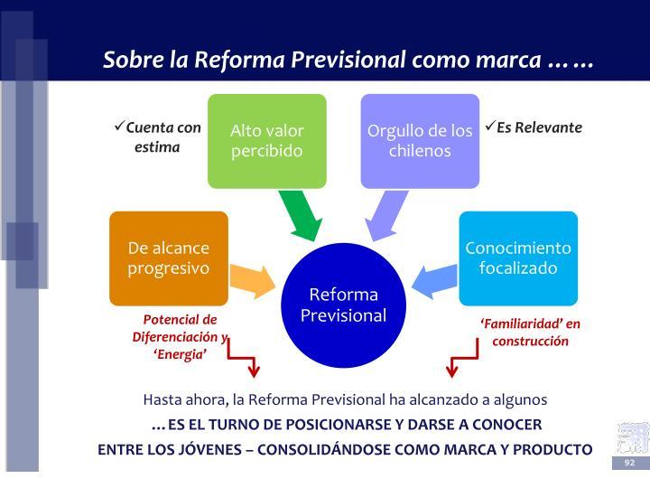 Sobre la Reforma Previsional como marca ……