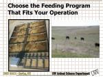 choose the feeding program that fits your operation