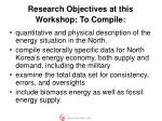 research objectives at this workshop to compile3