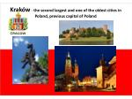 krak w the second largest and one of the oldest cities in poland previous capital of poland