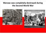 warsaw was completely destroyed during the second world war