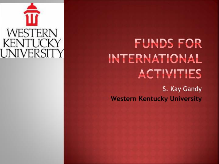 funds for international activities n.