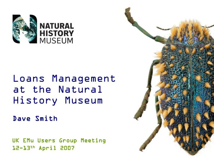 Loans Management at the Natural History Museum