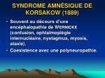 syndrome amn sique de korsakow 1889