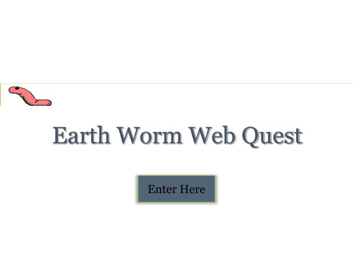 earth worm web quest n.