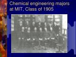 chemical engineering majors at mit class of 1905