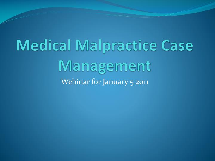medical malpractice case management n.