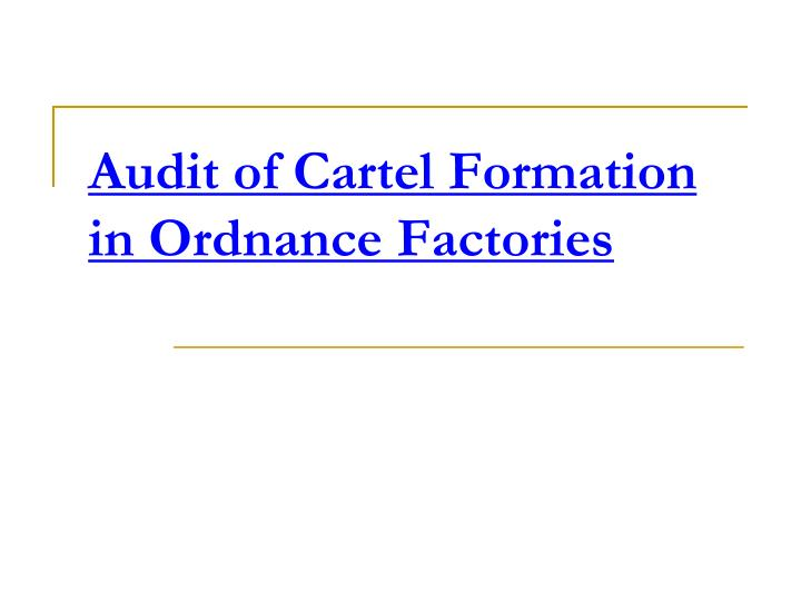 audit of cartel formation in ordnance factories n.