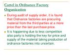 cartel in ordnance factory organization
