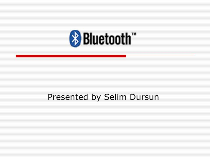 presented by selim dursun n.