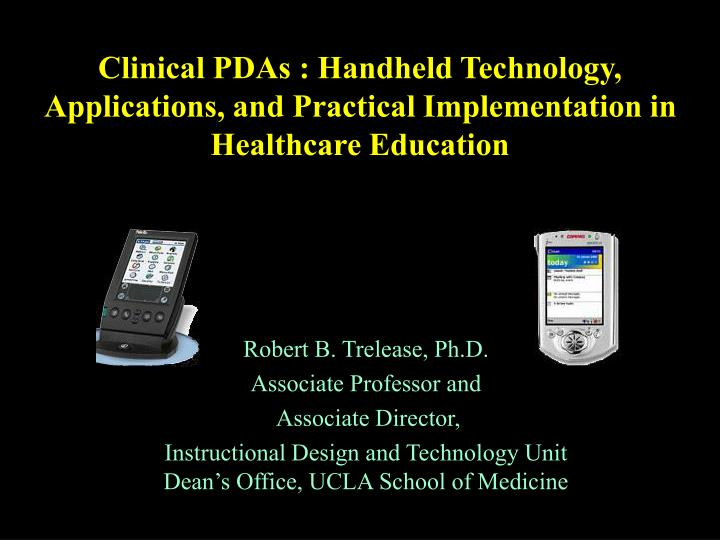 clinical pdas handheld technology applications and practical implementation in healthcare education n.