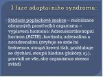 3 f ze adapta n ho syndromu
