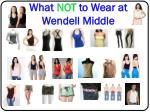 what not to wear at wendell middle