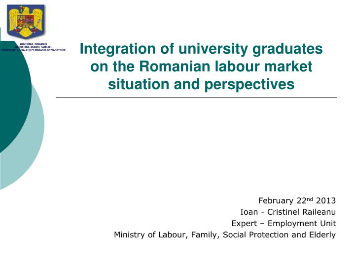 integration of university graduates on the romanian labour market situation and perspectives n.