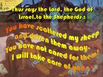 thus says the lord the god of israel to the shepherds