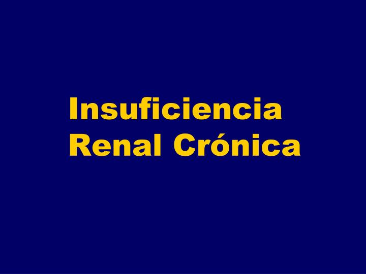 insuficiencia renal cr nica n.