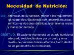 necesidad de nutrici n