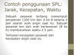 contoh penggunaan spl jarak kecepatan waktu