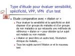type d tude pour valuer sensibilit sp cificit vpp vpn d un test