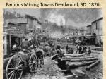 famous mining towns deadwood sd 1876