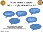 why do units people fail to comply with standards