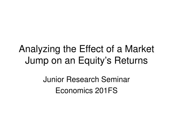 analyzing the effect of a market jump on an equity s returns n.