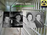 atomic spies the ones that don t glow in the dark