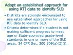 adopt an established approach for using rti data to identify sld