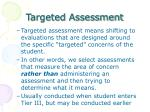 targeted assessment