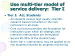 use multi tier model of service delivery tier i