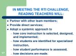 in meeting the rti challenge reading teachers will