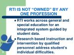 rti is not owned by any one profession