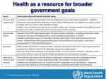 health as a resource for broader government goals